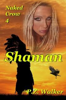 Naked Crow 4 - Shaman
